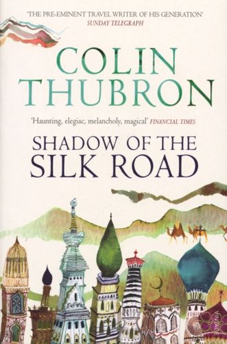 9780099437222 Shadow of the Silk Road