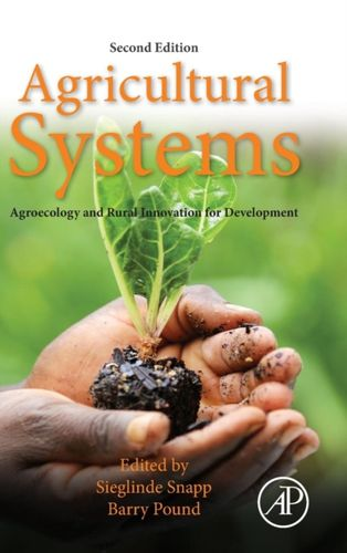9780128020708 Agricultural Systems: Agroecology and Rural Innovation for Development