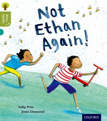 9780198356455 Oxford Reading Tree Story Sparks: Oxford Level 7: Not Ethan Again!