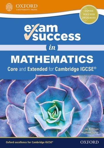 9780198428121 Exam Success in Mathematics for Cambridge IGCSE (R) (Core & Extended)