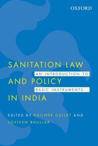 9780199456703 Sanitation Law and Policy in India