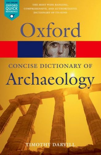 9780199534043 Concise Oxford Dictionary of Archaeology
