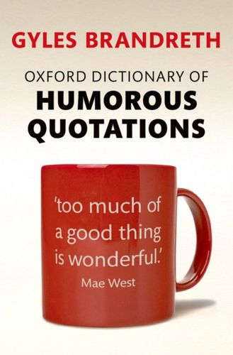 9780199681372 Oxford Dictionary of Humorous Quotations