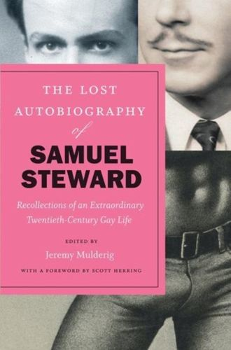 9780226541419 Lost Autobiography of Samuel Steward