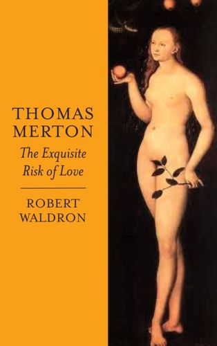 9780232529241 Thomas Merton: The Exquisite Risk of Love