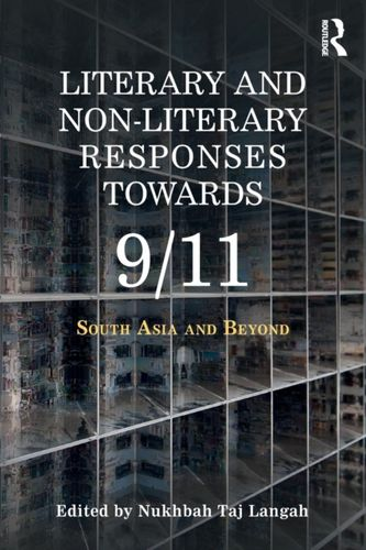 9780367074548 Literary and Non-literary Responses Towards 9/11