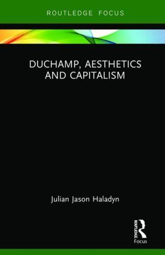 9780367266769 Duchamp, Aesthetics and Capitalism