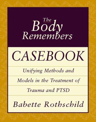 9780393704006 Body Remembers Casebook