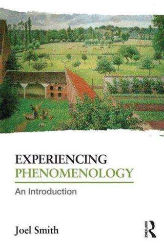 9780415718936 Experiencing Phenomenology