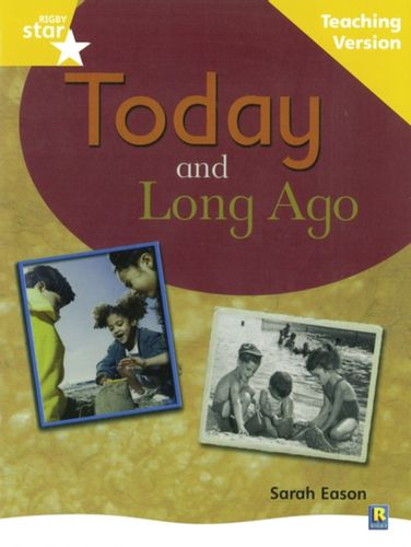 9780433049449 Rigby Star Non-fiction Guided Reading Yellow Level: Long Ago and Today Teaching Version