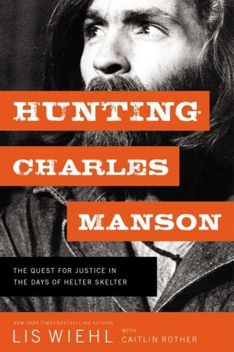9780718092085 Hunting Charles Manson