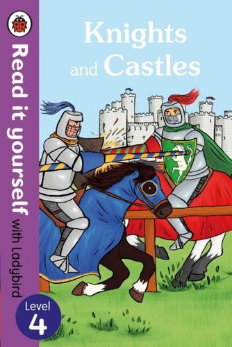 9780723295143 Knights and Castles - Read it yourself with Ladybird: Level 4 (non-fiction)