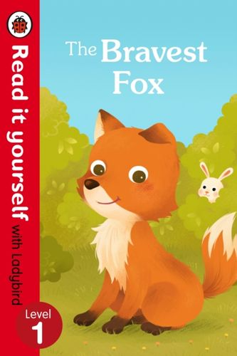 9780723295198 Bravest Fox - Read it yourself with Ladybird: Level 1