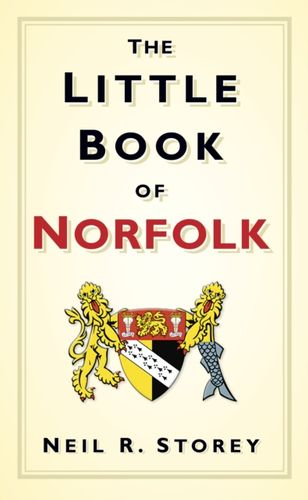 9780752461601 Little Book of Norfolk