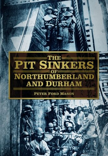 9780752480947 Pit Sinkers of Northumberland and Durham