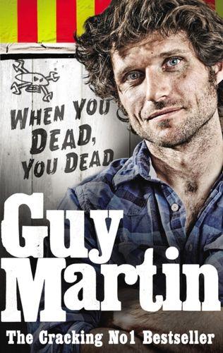 9780753556672 Guy Martin: When You Dead, You Dead