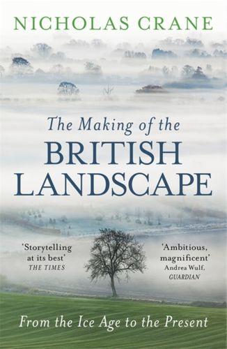 9780753826676 Making Of The British Landscape