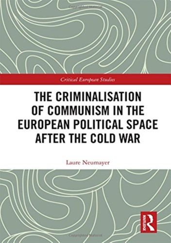 9780815351139 Criminalisation of Communism in the European Political Space after the Cold War