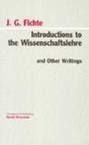 9780872202399 Introductions to the Wissenschaftslehre and Other Writings (1797-1800)