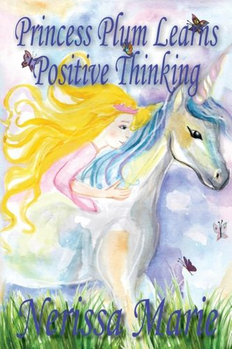 9780994608956 Princess Plum Learns Positive Thinking (Inspirational Bedtime Story for Kids Ages 2-8, Kids Books, Bedtime Stories for Kids, Children Books, Bedtime Stories for Kids, Kids Books, Baby, Books for Kids)
