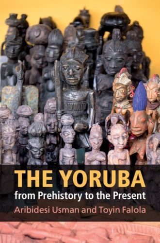 9781107683945 Yoruba from Prehistory to the Present