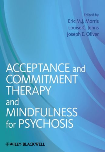9781119950790 Acceptance and Commitment Therapy and Mindfulness for Psychosis