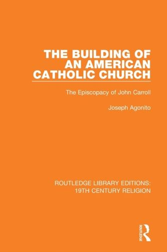 9781138103368 Building of an American Catholic Church