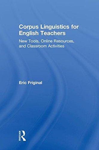 9781138123083 Corpus Linguistics for English Teachers