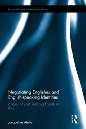 9781138237445 Negotiating Englishes and English-speaking Identities