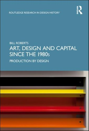 9781138313774 Art, Design and Capital since the 1980s