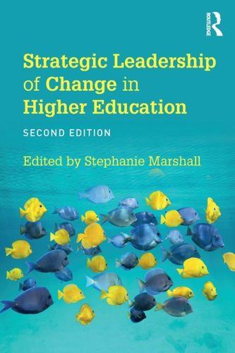 9781138604018 Strategic Leadership of Change in Higher Education