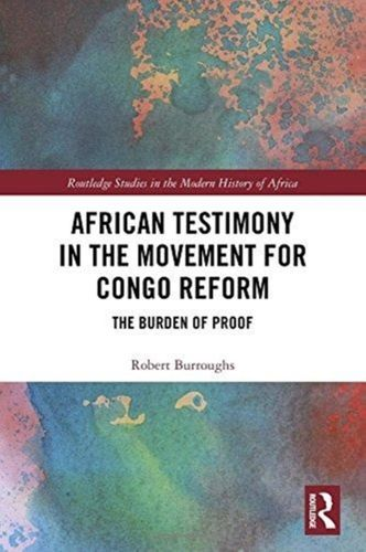 9781138631694 African Testimony in the Movement for Congo Reform