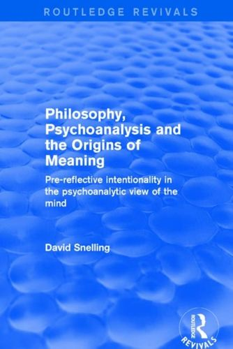 9781138734722 Philosophy, Psychoanalysis and the Origins of Meaning