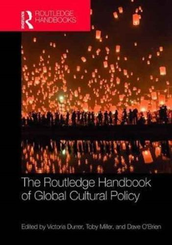 9781138857827 Routledge Handbook of Global Cultural Policy