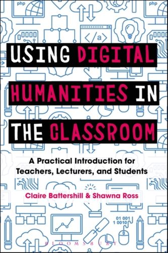 9781350029743 Using Digital Humanities in the Classroom