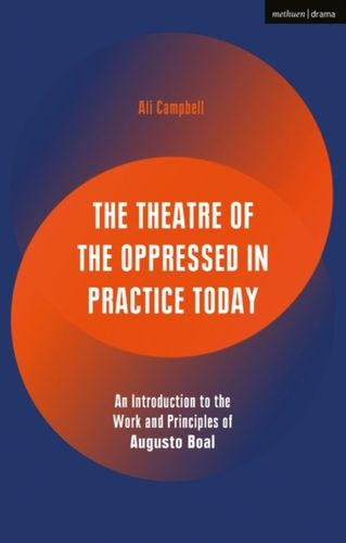 9781350031418 Theatre of the Oppressed in Practice Today