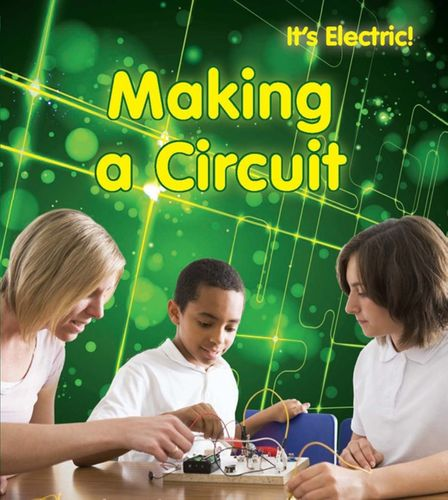9781406232332 Making a Circuit