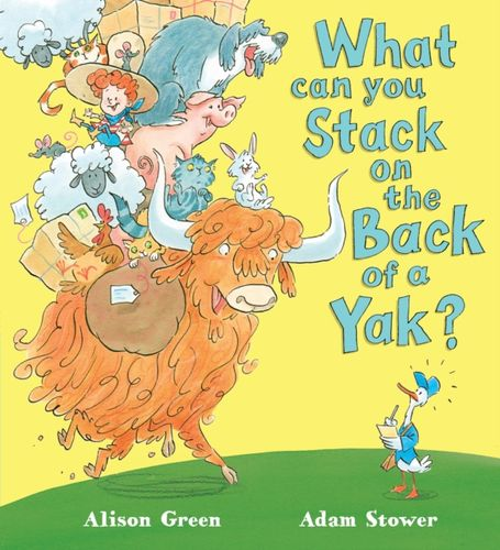 9781407135724 What can you Stack on the Back of a Yak?