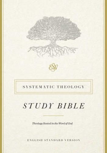 9781433553370 ESV Systematic Theology Study Bible