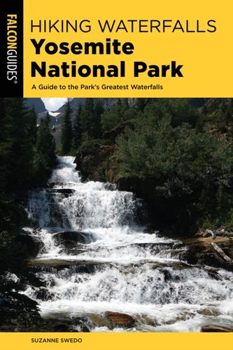 9781493034482 Hiking Waterfalls Yosemite National Park