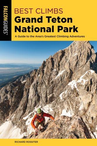 9781493039371 Best Climbs Grand Teton National Park