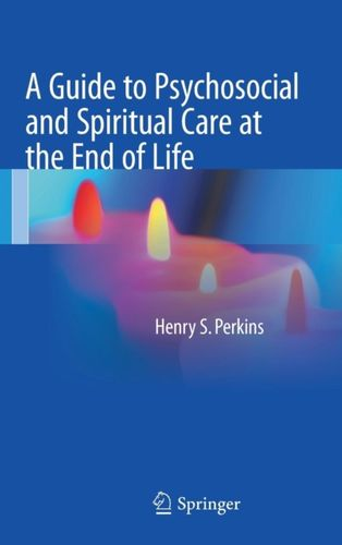 9781493968022 Guide to Psychosocial and Spiritual Care at the End of Life