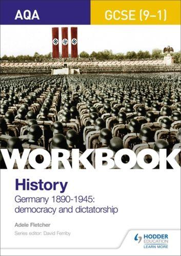 9781510418967 AQA GCSE (9-1) History Workbook: Germany, 1890-1945: Democracy and Dictatorship