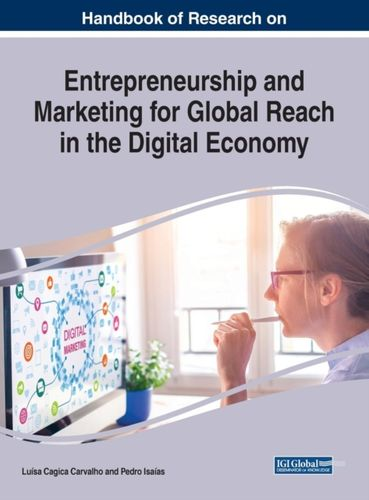 9781522563075 Handbook of Research on Entrepreneurship and Marketing for Global Reach in the Digital Economy