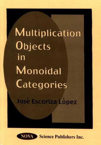 9781560728238 Multiplication Objects in Monoidal Categories