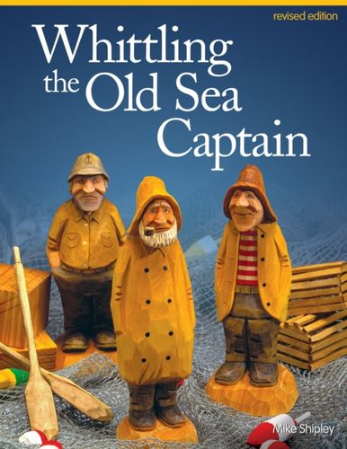 9781565238152 Whittling the Old Sea Captain, Rev Edn