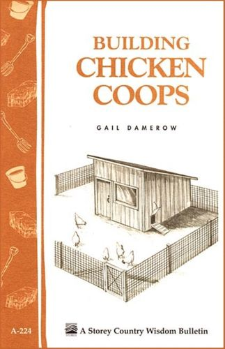 9781580172738 Building Chicken Coops: Storey's Country Wisdom Bulletin  A.224
