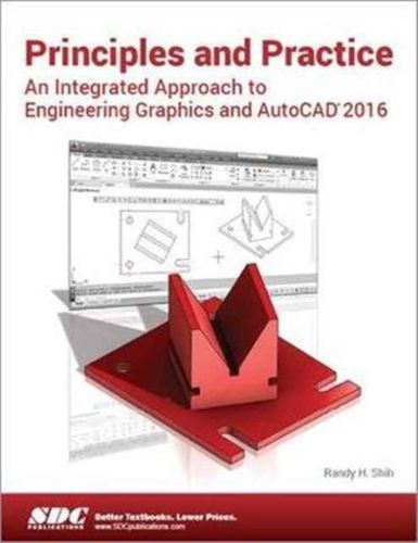 9781585039531 Principles and Practice An Integrated Approach to Engineering Graphics and AutoCAD 2016
