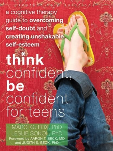 9781608821136 Think Confident, Be Confident for Teens