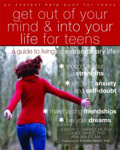 9781608821938 Get Out of Your Mind and Into Your Life for Teens